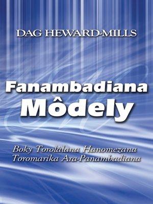 cover image of Fanambadiana Môdely (Boky Torolàlana Hanomezana Toromarika Ara-Panambadiana)