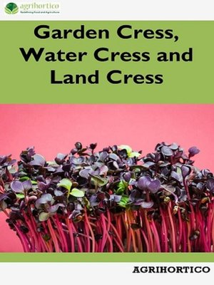 cover image of Garden Cress, Water Cress and Land Cress