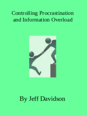 cover image of Controlling Procrastination and Information Overload