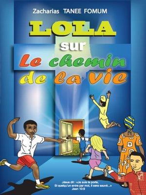 cover image of Lola Sur le Chemin de la Vie