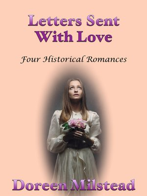 cover image of Letters Sent With Love (Four Historical Romances)