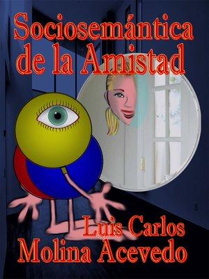 cover image of Sociosemántica de la Amistad