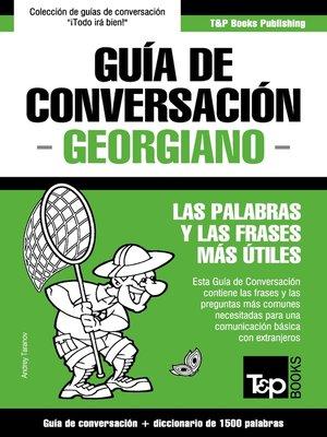 cover image of Guía de Conversación Español-Georgiano y diccionario conciso de 1500 palabras