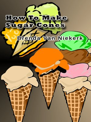 cover image of How to Make Sugar Cones