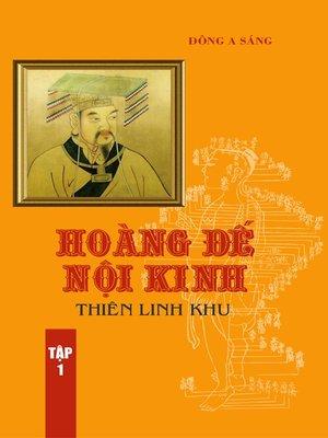 cover image of Hoàng Đế nội kinh -Thiên Linh khu (tập 1)