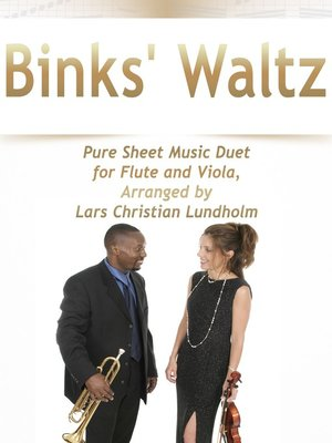 cover image of Binks' Waltz Pure Sheet Music Duet for Flute and Viola, Arranged by Lars Christian Lundholm