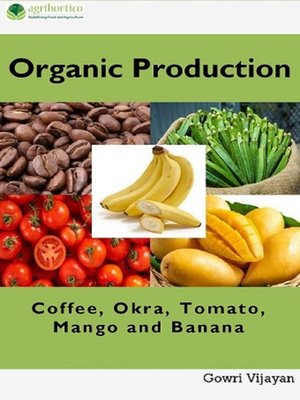 cover image of Organic Production of Coffee, Okra, Tomato, Mango and Banana