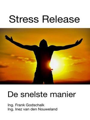 cover image of Stress Release. De snelste manier.
