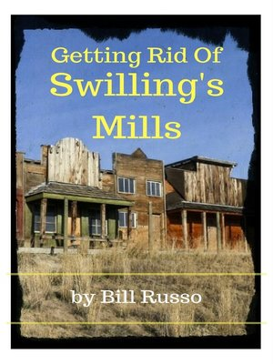 cover image of Getting Rid of Swilling's Mills