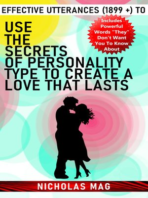 cover image of Effective Utterances (1899 +) to Use the Secrets of Personality Type to Create a Love That Lasts