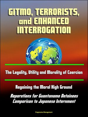 cover image of GITMO, Terrorists, and Enhanced Interrogation