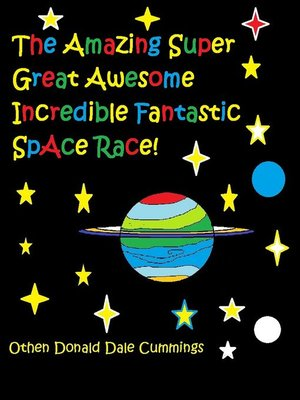 cover image of The Amazing Super Great Awesome Incredible Fantastic Space Race!