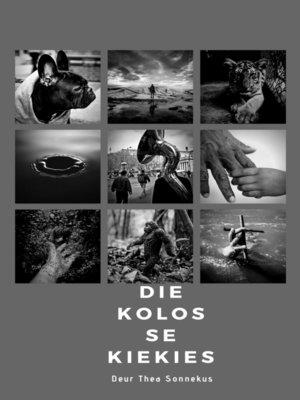 cover image of Die Kolos se Kiekies