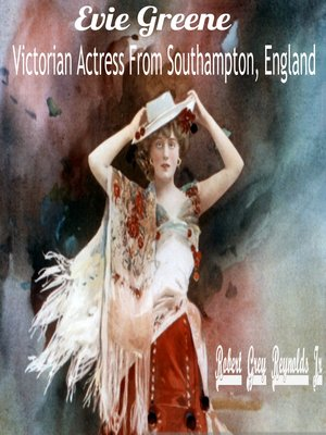 cover image of Evie Greene Victorian Actress From Southampton, England