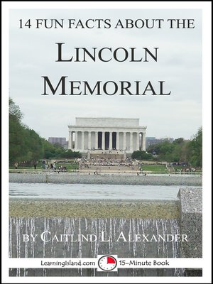 cover image of 14 Fun Facts About the Lincoln Memorial