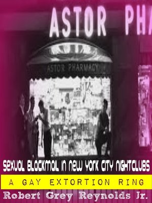cover image of Sexual Blackmail in New York City Nightclubs a Gay Extortion Ring