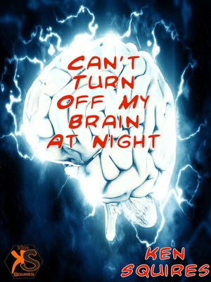 cover image of Can't Turn Off My Brain At Night