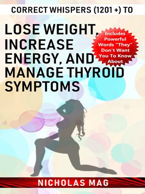 cover image of Correct Whispers (1201 +) to Lose Weight, Increase Energy, and Manage Thyroid Symptoms