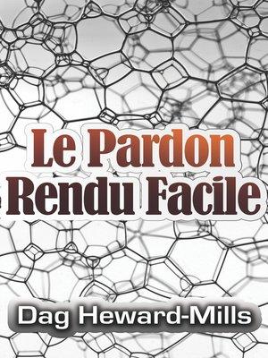 cover image of Le pardon rendu facile