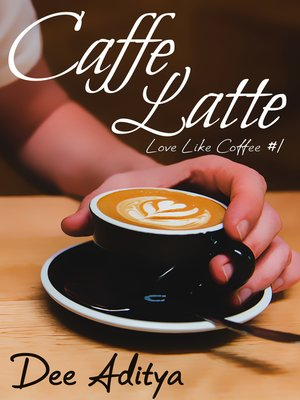 cover image of Caffe Latte (Love Like Coffee #1)
