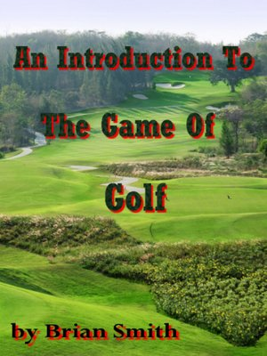 cover image of An Introduction to the Game of Golf