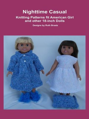cover image of Nighttime Casual, Knitting Patterns fit American Girl and other 18-Inch Dolls