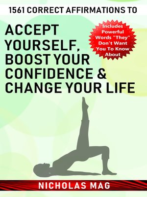 cover image of 1561 Correct Affirmations to Accept Yourself, Boost Your Confidence & Change Your Life