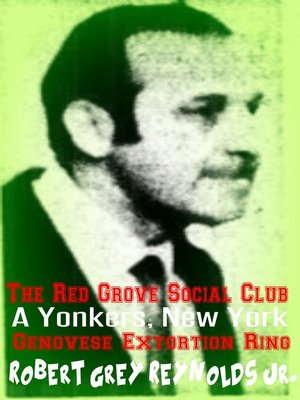 cover image of The Red Grove Social Club a Yonkers, New York Genovese Extortion Ring