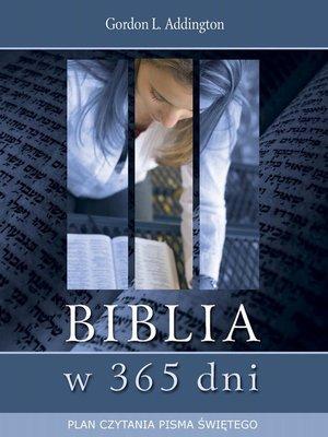 cover image of Biblia w 365 dni. Plan czytania Pisma Świętego