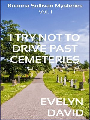 cover image of I Try Not to Drive Past Cemeteries