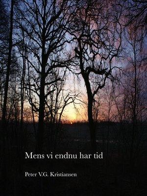 cover image of Mens vi endnu har tid