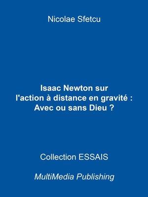 cover image of Isaac Newton sur l'action à distance en gravitation