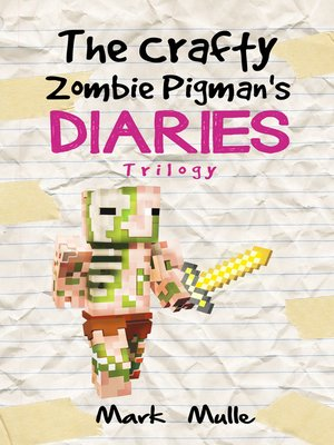cover image of The Crafty Zombie Pigman's Diaries Trilogy