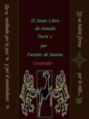 cover image of El Sexto Libro de Amado Parte 2