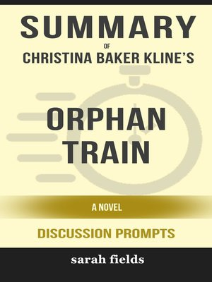 cover image of Summary of Orphan Train by Christina Baker Kline (Discussion Prompts)