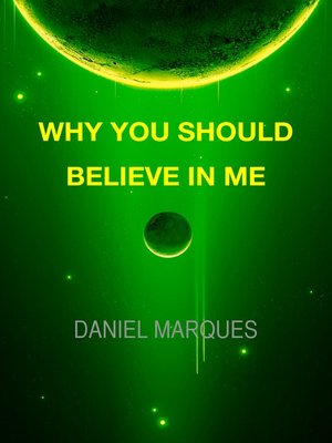 cover image of Why You Should Believe in Me