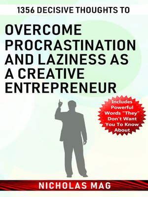 cover image of 1356 Decisive Thoughts to Overcome Procrastination and Laziness as a Creative Entrepreneur