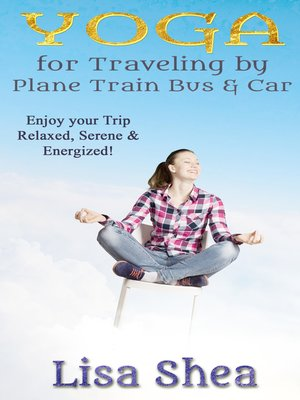 cover image of Yoga for Travel by Plane Train Bus Car