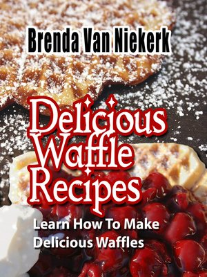 cover image of Delicious Waffle Recipes