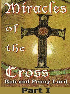 cover image of Miracles of the Cross Part I