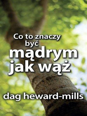 cover image of Co to Znaczy Być Mądrym Jak Wąż?