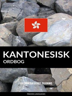 cover image of Kantonesisk ordbog