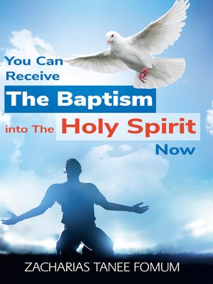 cover image of You Can Receive the Baptism Into the Holy Spirit Now