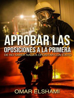 cover image of Aprobar las Oposiciones a la primera