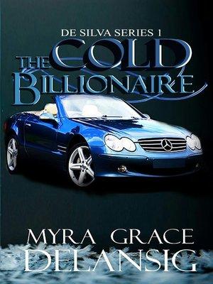 cover image of The Cold Billionaire (De Silva #1)