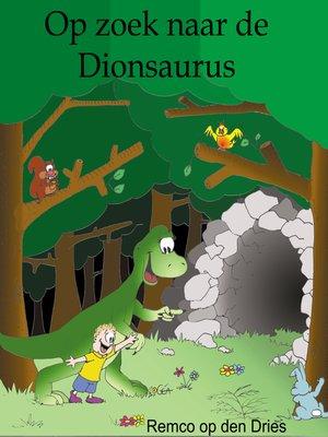 cover image of Op zoek naar de Dionsaurus (dinosaurus kinderboek)