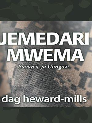 cover image of Jemedari Mwema Sayansi ya Uongozi