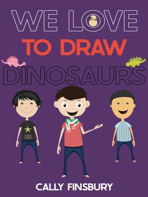 cover image of We Love to Draw Dinosaurs