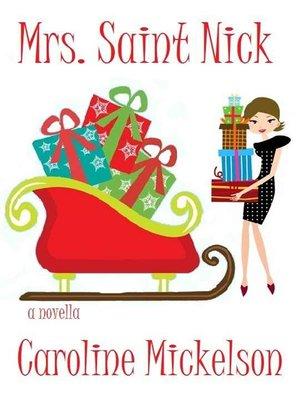 cover image of Mrs. Saint Nick (A Christmas Romantic Comedy)