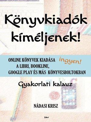 cover image of Könyvkiadók kíméljenek!